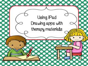 Using iPad Drawing apps with therapy materials