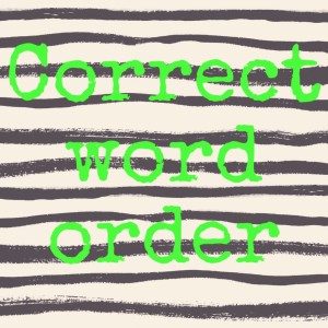 Correct word order