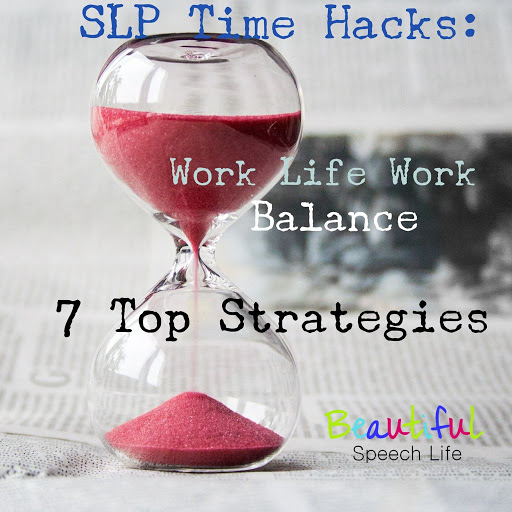 SLP Time Hacks Work Life Work Balance
