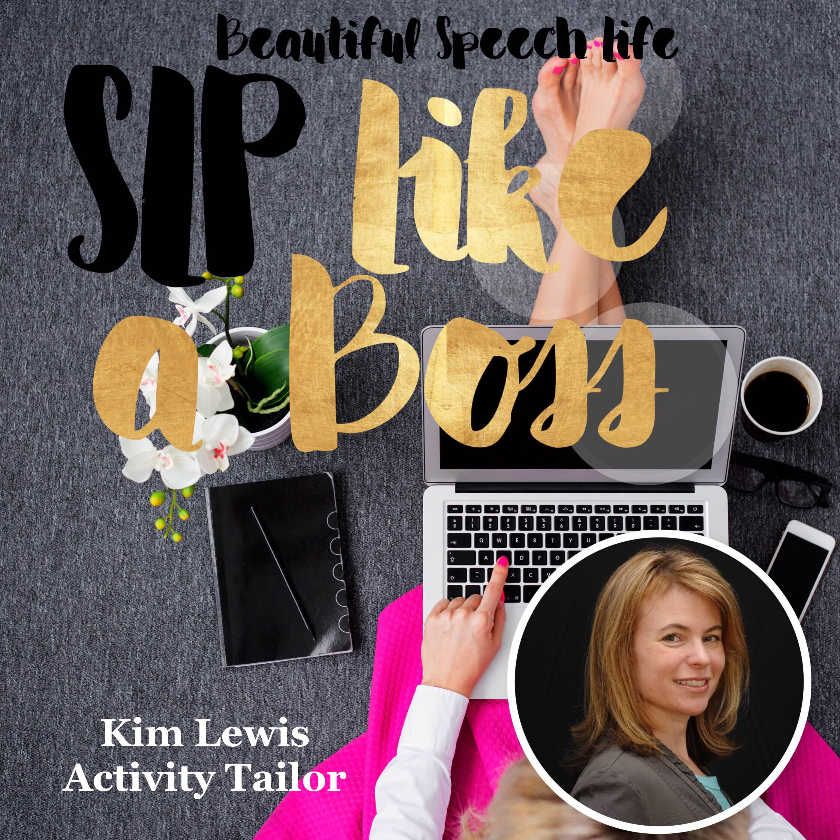 SLP Like a Boss with Kim Lewis from Activity Tailor