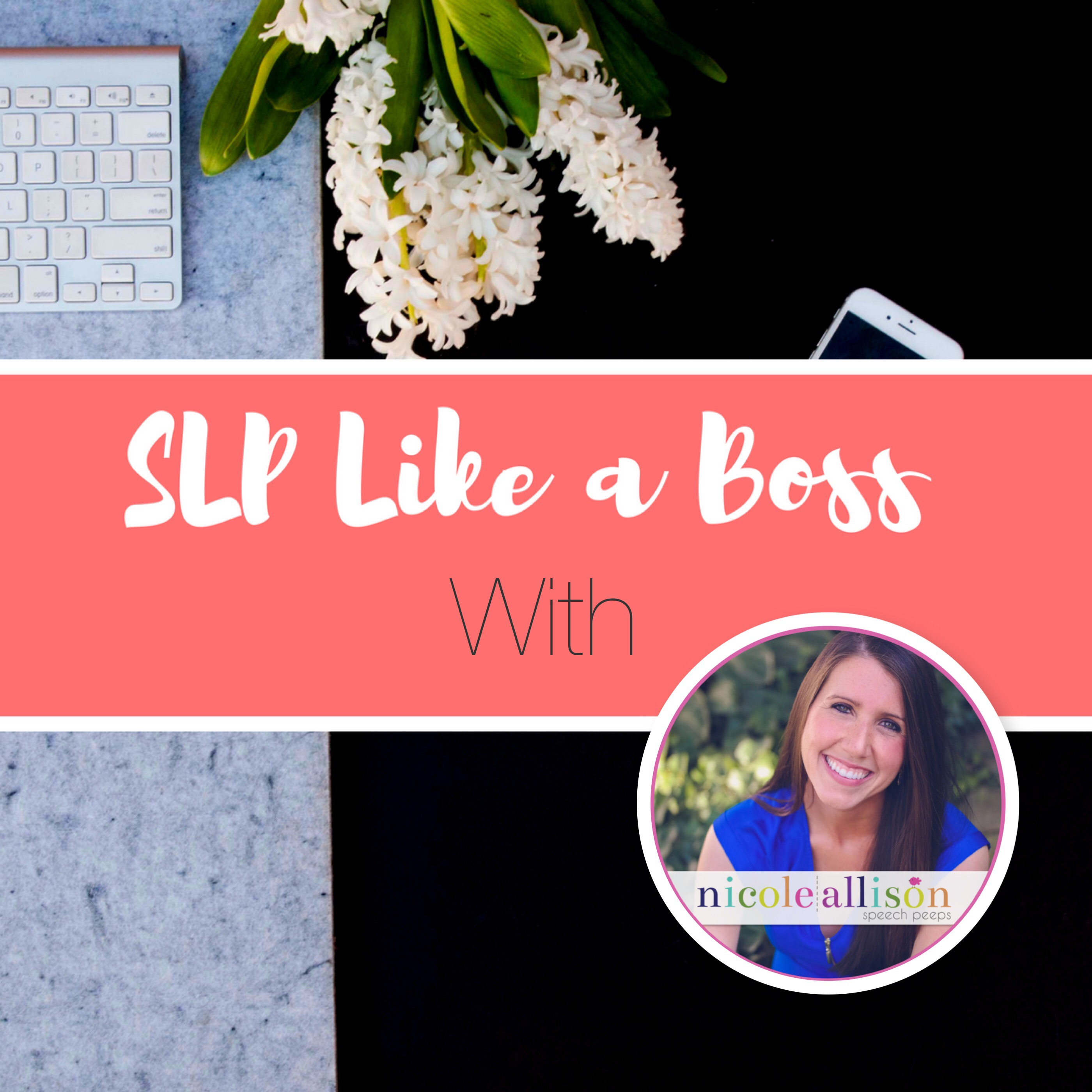 SLP Like a Boss with Nicole Allison