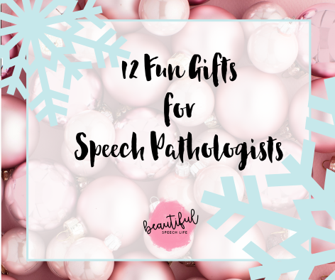 12 Gifts for Speech Language Pathologists