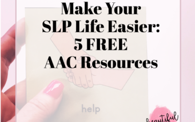 Make Your SLP Life Easier: 5 FREE AAC Resources