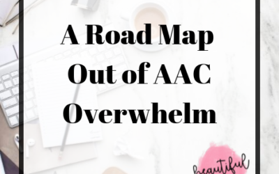 A Roadmap out of AAC Overwhelm