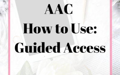 AAC How to Use: Guided Access