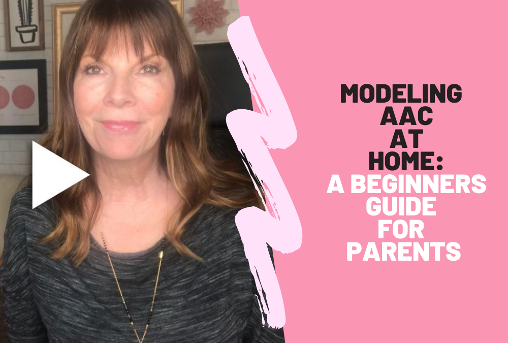 Modeling AAC at Home: A Beginner's Guide for Parents