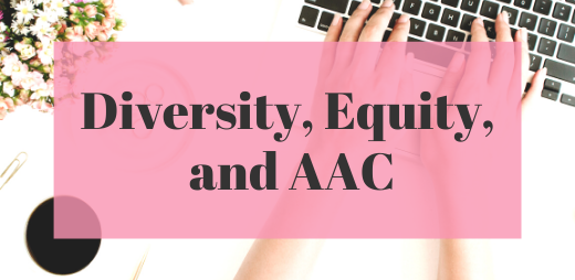 Diversity, Equity and AAC